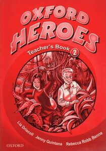 "Oxford Heroes 2. Teacher""s Book"